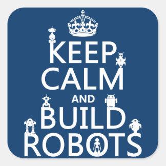 Mantenga los robots tranquilos y de la estructura pegatina cuadradas personalizadas