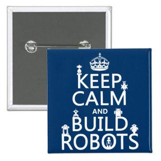 Mantenga los robots tranquilos y de la estructura  pin cuadrada 5 cm
