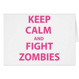 Mantenga los zombis tranquilos y de la lucha tarjeta de felicitación
