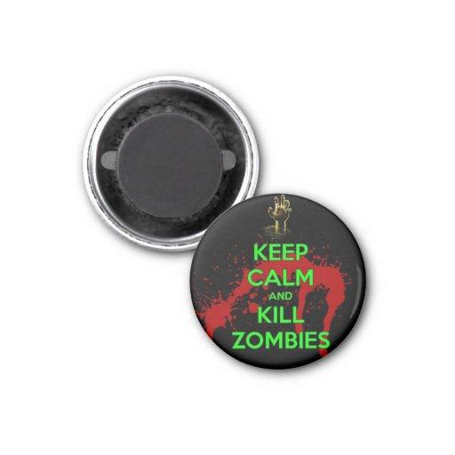 mantenga los zombis tranquilos y de la matanza imán redondo 3 cm