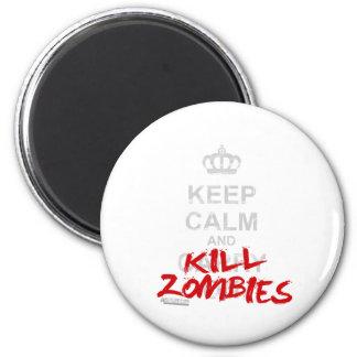 Mantenga los zombis tranquilos y de la matanza - p imán de frigorífico