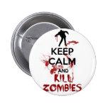 Mantenga los zombis tranquilos y de la matanza pin
