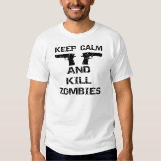 Mantenga los zombis tranquilos y de la matanza remeras