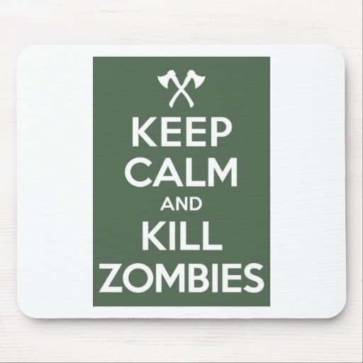 Mantenga los zombis tranquilos y de la matanza alfombrillas de raton