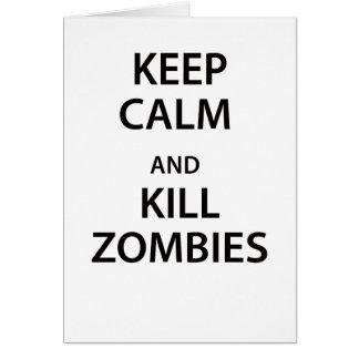¡Mantenga los zombis tranquilos y de la matanza! Tarjeta De Felicitación