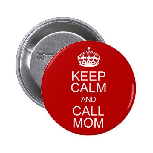 Mantenga mamá tranquila y de la llamada pin redondo de 2 pulgadas