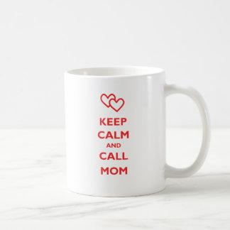 Mantenga mamá tranquila y de la llamada taza de café