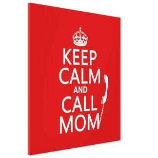 Mantenga mamá tranquila y de la llamada - todos lo impresión en lona
