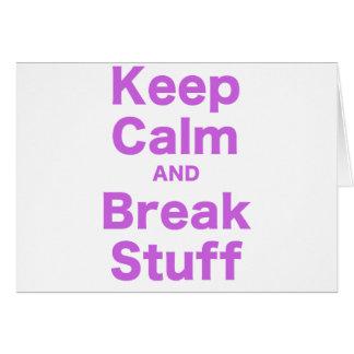 Mantenga materia tranquila y de la rotura tarjeta de felicitación