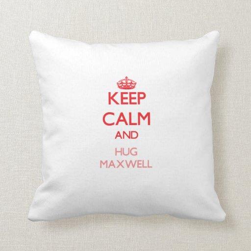 Mantenga maxwell tranquilo y del abrazo almohadas