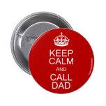 Mantenga papá tranquilo y de la llamada pin