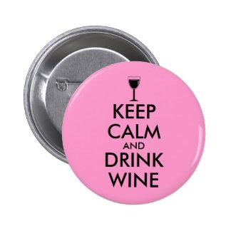 Mantenga personalizado tranquilo y de la bebida pin redondo de 2 pulgadas