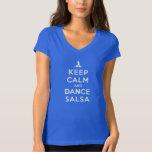 Mantenga salsa tranquila y de la danza playeras