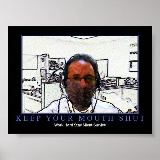 Mantenga su boca cerrada póster