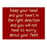 Mantenga su cabeza y su corazón la derecha tarjeta postal