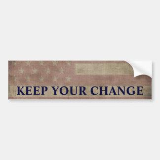 Mantenga su cambio político pegatina para auto