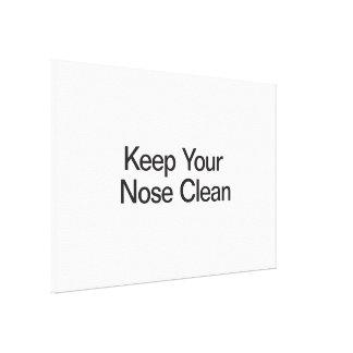 Mantenga su nariz limpia impresion de lienzo