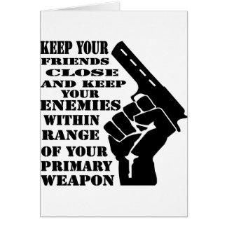 Mantenga sus amigos cercanos y a los enemigos dent tarjeta de felicitación