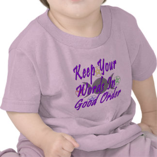 Mantenga sus palabras buena orden camiseta
