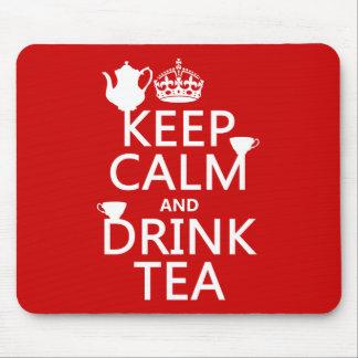 Mantenga té tranquilo y de la bebida - todos los alfombrilla de ratones