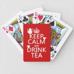 Mantenga té tranquilo y de la bebida - todos los c barajas de cartas