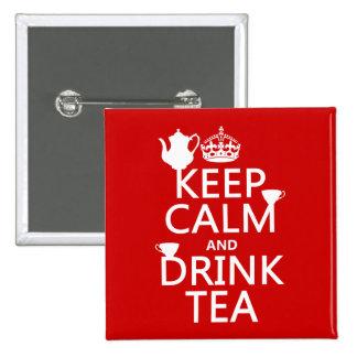 Mantenga té tranquilo y de la bebida - todos los c pin cuadrado