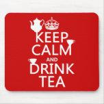 Mantenga té tranquilo y de la bebida - todos los c alfombrilla de ratones