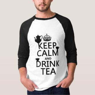Mantenga té tranquilo y de la bebida - todos los camisas