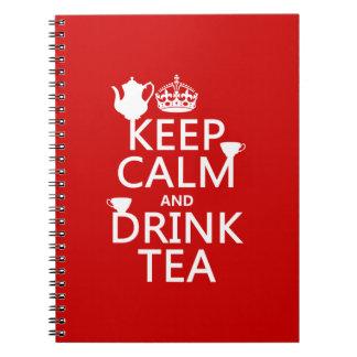 Mantenga té tranquilo y de la bebida - todos los libros de apuntes con espiral