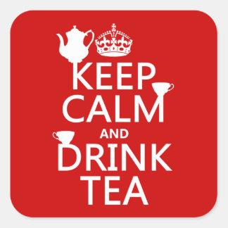 Mantenga té tranquilo y de la bebida - todos los pegatina cuadrada