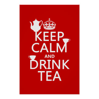 Mantenga té tranquilo y de la bebida - todos los póster