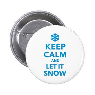Mantenga tranquilo déjelo nevar pin redondo 5 cm