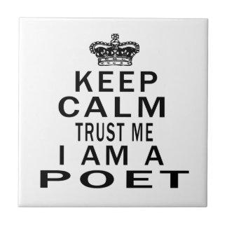 Mantenga tranquilo para confiarme en que soy poeta