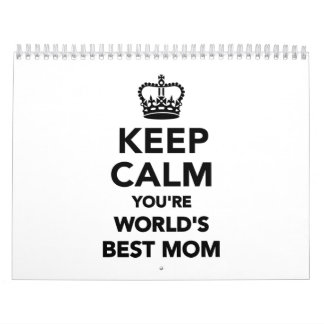 Mantenga tranquilo usted son la mejor mamá de los  calendarios de pared