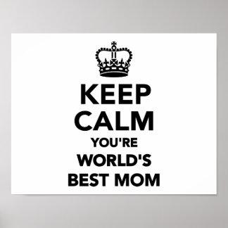 Mantenga tranquilo usted son la mejor mamá de los  póster