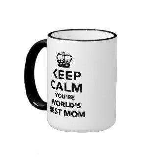 Mantenga tranquilo usted son la mejor mamá de los  taza