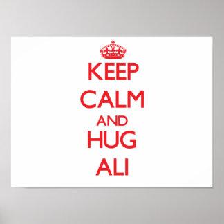 Mantenga tranquilo y abrazo Ali Posters