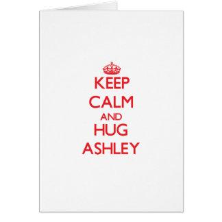 Mantenga tranquilo y abrazo Ashley Tarjetas