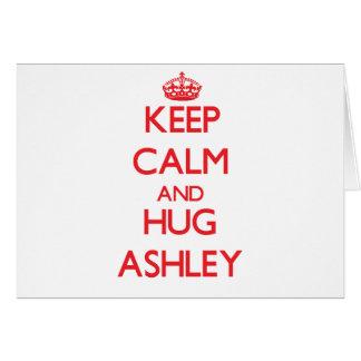 Mantenga tranquilo y abrazo Ashley Tarjeton