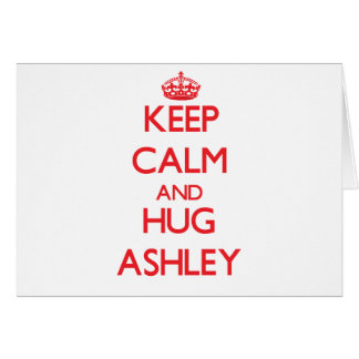Mantenga tranquilo y abrazo Ashley Tarjeta