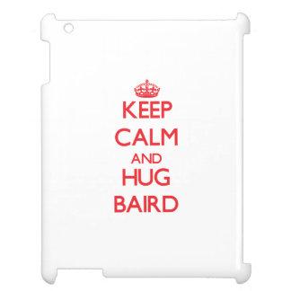 Mantenga tranquilo y abrazo Baird