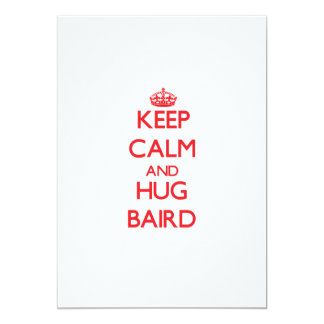 Mantenga tranquilo y abrazo Baird Comunicados Personalizados