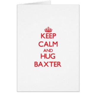 Mantenga tranquilo y abrazo Baxter Tarjetas