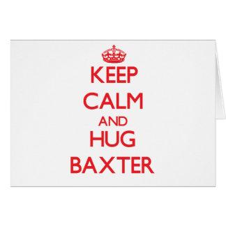 Mantenga tranquilo y abrazo Baxter Tarjeton
