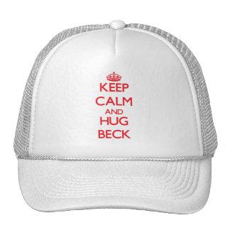 Mantenga tranquilo y abrazo Beck Gorros