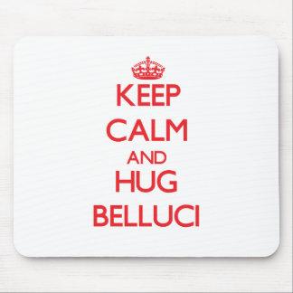Mantenga tranquilo y abrazo Belluci Alfombrillas De Raton