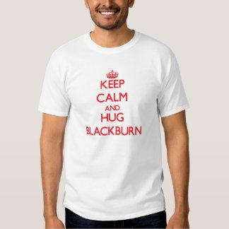 Mantenga tranquilo y abrazo Blackburn Playera