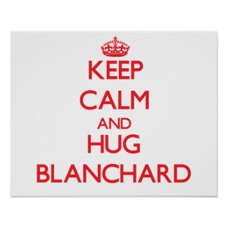 Mantenga tranquilo y abrazo Blanchard Posters