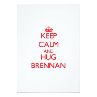 """Mantenga tranquilo y abrazo Brennan Invitación 5"""" X 7"""""""
