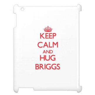 Mantenga tranquilo y abrazo Briggs